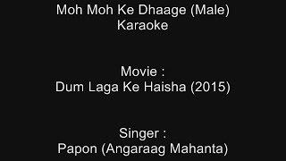 Moh Moh Ke Dhaage (Male) - Karaoke - Dum Laga Ke Haisha (2015) - Papon