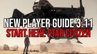 Start Here Star Citizen 3.11 Tutorial | New Player Guide - UPDATED