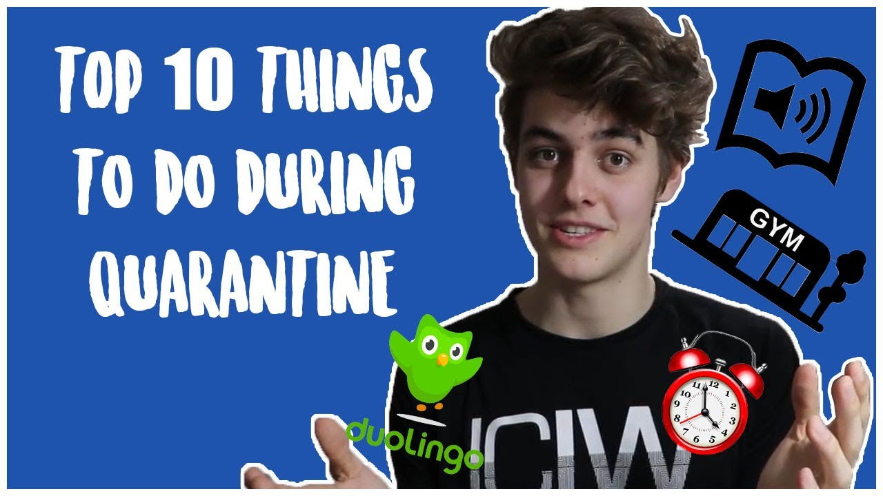 Top 10 Productive Things To Do During Quarantine