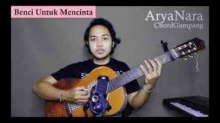 Chord Gampang (Benci Untuk Mencinta - Naif) by Arya Nara (Tutorial)