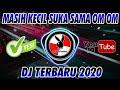DJ GIMANA LE KOK AA MANIS LE - AKU MASIH KECIL SUKA SAMA OM OM | DJ VIRAL TIK TOK 2020