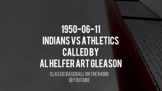 1950 06 11 Indians vs Athletics Complete Broadcast by Al Helfer Art Gleason