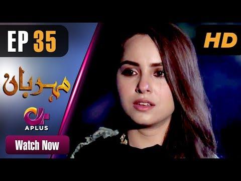 Meherbaan - Episode 35 - Aplus ᴴᴰ Dramas