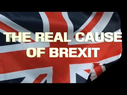 The Real Cause Of Brexit