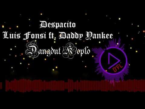 Despacito  - Luis Fonsi ft. Daddy Yankee   ( Dangdut Koplo Edit )