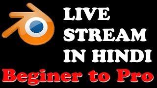 1omegaknight Live Stream: blender tutorial in Hindi beginer to pro