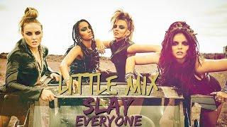 Little Mix - Slay Everyone