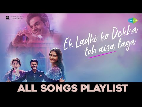 Ek Ladki Ko Dekha Toh Aisa Laga | Audio Jukebox | Anil, Sonam, Rajkummar, Juhi | Rochak | Gurpreet