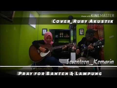 pray-for-banten-&-lampung-||•-seventeen-kemarin-||-{-cover-ruby_akustik-}