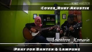 Gambar cover Pray for Banten & Lampung ||• Seventeen-Kemarin || { Cover Ruby_akustik }