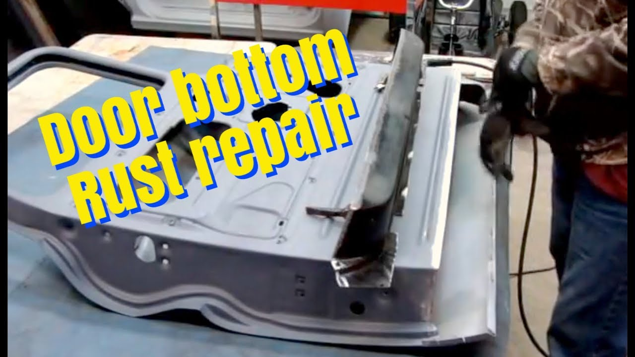 Door Bottom Rust Repair Youtube