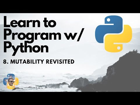 Mutability revisited - Python 3 Programming Tutorial p.8