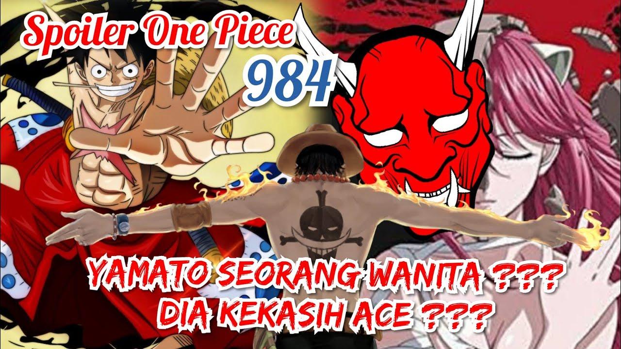 SPOILER ONE PIECE 984 - BUKAN ODEN !!! YAMATO WANITA ??? DIA KEKASIH ACE ??? | (ONE PIECE) TERBARU