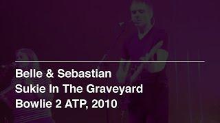 Belle & Sebastian - Sukie In The Graveyard