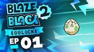 'SLURPING YO EGGS' Pokémon Blaze Black 2 Egglocke Ep 1 w/ TheKingNappy!