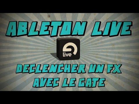 Ableton Live: Déclencher un FX avec le Gate