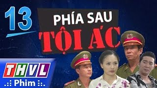 thvl  phia sau toi ac - phan 2 tap 13