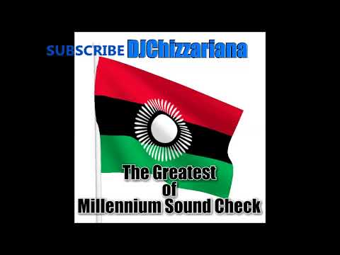 THE BEST OF MILLENNIUM SOUND CHECK -DJChizzariana