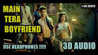 Gambar cover Main Tera Boyfriend 3D AUDIO  USE HEADPHONES