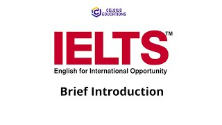 A Brief Introduction of IELTS exam for beginners | Exam Pattern | Band Scores | Celsius Educations