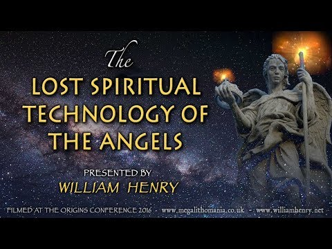 William Henry | The Lost Spiritual Technology of the Angels | Full Lecture | Origins 2016