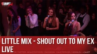 Little Mix Shout Out To My Ex Live C'Cauet sur NRJ