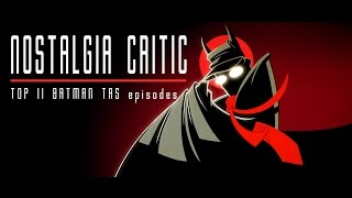 Video Top 11 Batman Animated Series Episodes - Nostalgia Critic download MP3, 3GP, MP4, WEBM, AVI, FLV Agustus 2017
