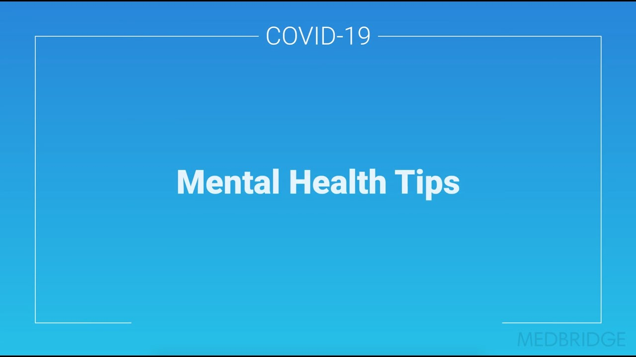 Mental Health Tips to Use During the Coronavirus Pandemic | MedBridge