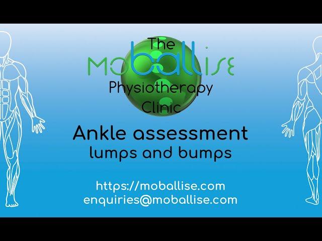 Ankle assessment - lumps & bumps