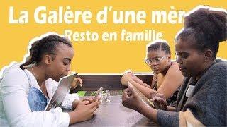 LA GALERE D'UNE MERE : SORTIR AU RESTAURANT#sakinafamily6