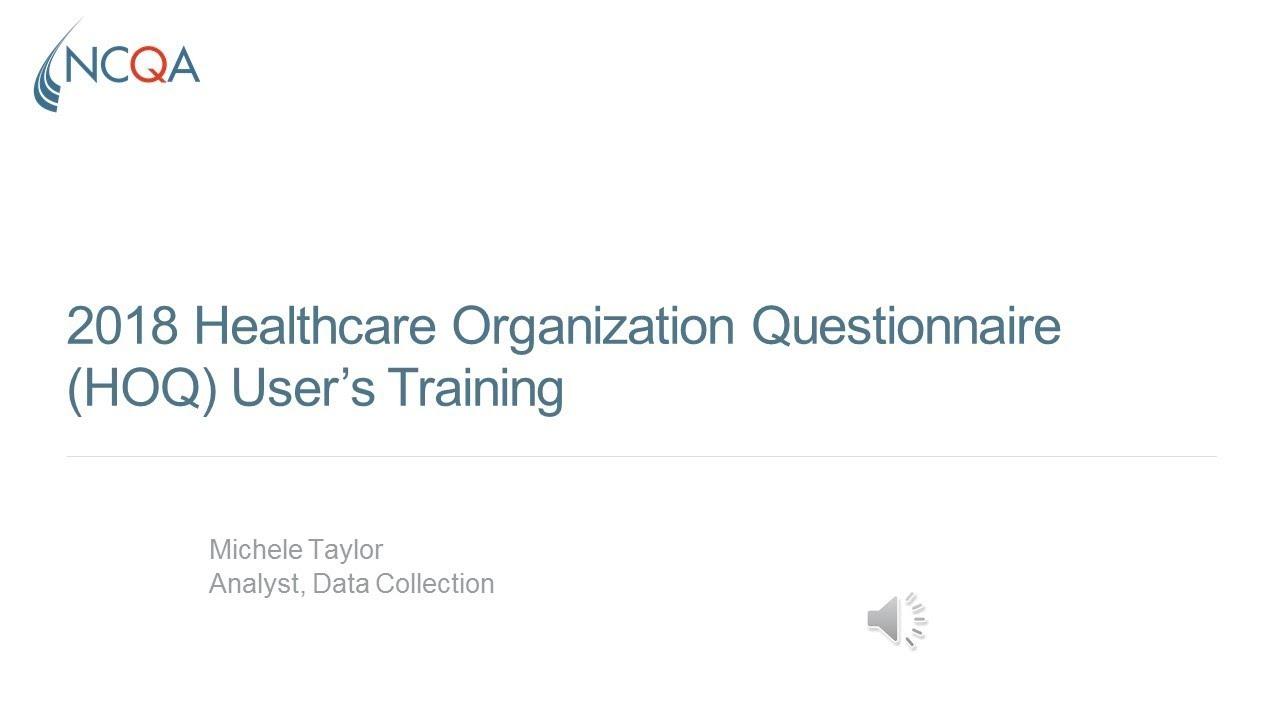 2018 healthcare organization questionnaire hoq user s training youtube