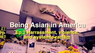 GLOBALink   Being Asian in America Ep. 2: Harassment, violence, and systemic racism