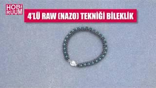 4'lü Raw Nazo Tekniği Bileklik Yapımı