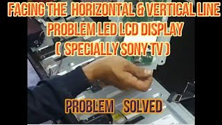 How to Fix LED LCD TV (Sony KDL50W800C) with horizontal / Vertical lines problem on the screen