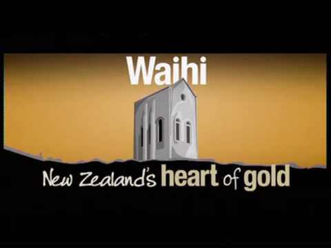 Waihi - NZ's Heart Of Gold