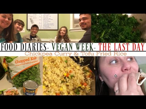 Food Diaries- Vegan Week- The LAST DAY- Chickpea Curry and Tofu Fried Rice