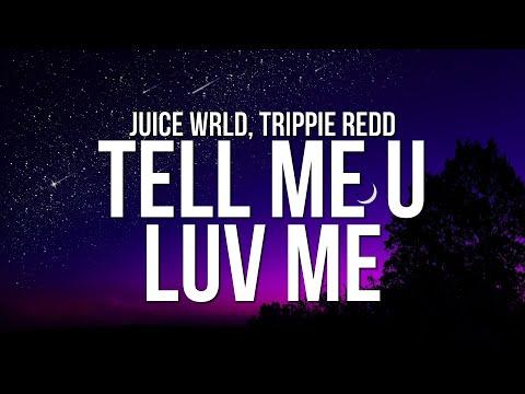 Juice WRLD & Trippie Redd - Tell Me U Luv Me (Lyrics)
