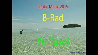 B-Rad - Yu Tasol (PNG Music 2019)(Pacific Music 2019)(Reggae 2019)