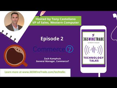 365WineTrade Technology Talks: Episode 2 with Zach Kumphuis from Commerce7