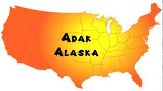 How to Say or Pronounce USA Cities — Adak, Alaska