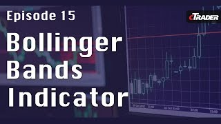 Bollinger Bands Indicator - Learn to Trade Forex with cTrader - Episode 15