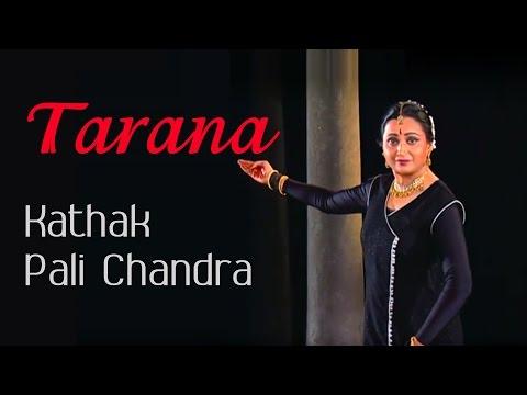 Tarana: A synthesis of music and rhythm | Kathak by Guru Pali Chandra