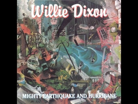 Willie Dixon - Mighty Earthquake And Hurricane ( Full Album ) 1984