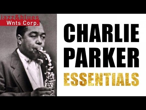 Charlie Parker Essentials - Bird of Paradise