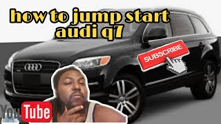 07 audi q7 battery location and how to jump start