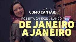 "Baixar Como cantar ""De Janeiro a Janeiro"" (Nando Reis e Roberta Campos)"