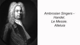 Ambrosian Singers. Handel. Messiah. Alleluia
