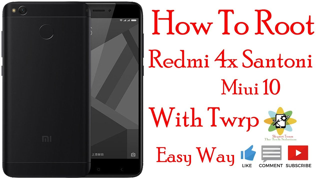 How To Root Redmi 4x Santoni Miui 10 With Twrp