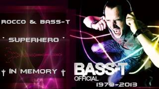 Rocco & Bass-T - Superhero ( In Memory of Bass-T )