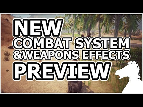 NEW COMBAT SYSTEM & Weapons Effects PREVIEW | CONAN EXILES